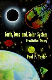 Cover of: Earth, Suns and Solar System-Gravitation Theory by Paul F. Taylor
