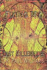 Cover of: Fixing My Last Millennium by Paul Williams