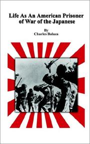 Cover of: Life As An American Prisoner of War of the Japanese | Charles Balaza