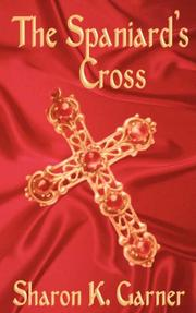 Cover of: The Spaniard's Cross | Sharon K. Garner
