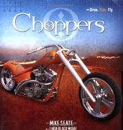 Cover of: Choppers (Drive. Ride. Fly.) | Mike Seate