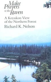 Cover of: Make prayers to the raven by Richard K. Nelson