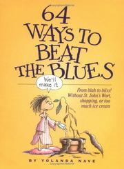 Cover of: 64 Ways to Beat the Blues by Yolanda Nave