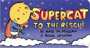Cover of: Supercat to the rescue by Kate McMullan