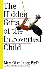 Cover of: The hidden gifts of the introverted child by Marti Olsen Laney