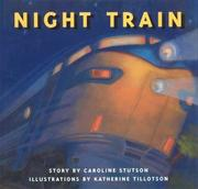 Cover of: Night train by Caroline Stutson