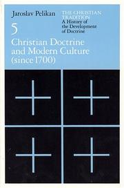 Cover of: The Christian Tradition: A History of the Development of Doctrine, Volume 5: Christian Doctrine and Modern Culture (since 1700) (The Christian Tradition: ... of the Development of Christian Doctrine) | Jaroslav Jan Pelikan