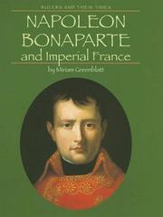 Cover of: Napoleon Bonaparte and Imperial France | Miriam Greenblatt