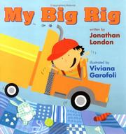 Cover of: My big rig by Jonathan London