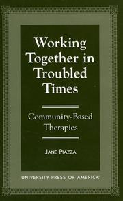Cover of: Working together in troubled times | Jane Piazza