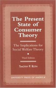 Cover of: The present state of consumer theory | Timothy P. Roth