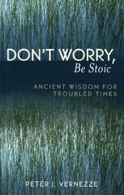 Cover of: Don't Worry, Be Stoic | Peter J. Vernezze