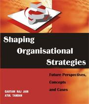 Cover of: Shaping Organizational Strategies | Gautam Raj Jain