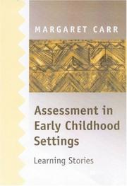 Cover of: Assessment in early childhood settings | Carr, Margaret PhD.