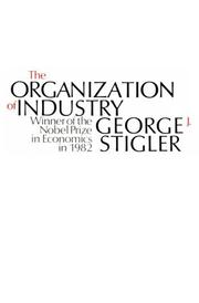 Cover of: The organization of industry | George J. Stigler