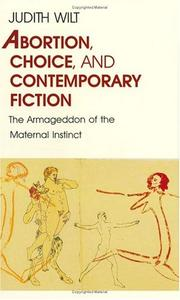 Cover of: Abortion, choice, and contemporary fiction | Judith Wilt