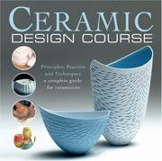 Cover of: Ceramic Design Course: Principles, Practice, and Techniques by Anthony Quinn