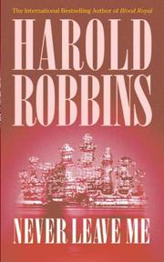 Cover of: Never Leave Me | Harold Robbins