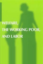 Cover of: Welfare, the Working Poor, and Labor by Louise B. Simmons