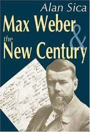 Cover of: Max Weber and the New Century | Alan Sica