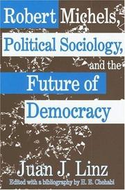 Cover of: Robert Michels, Political Sociology and the Future of Democracy by Juan Linz