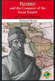 Cover of: Pizarro and the conquest of the Incan empire in world history | Richard Worth