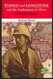 Cover of: Stanley and Livingstone and the exploration of Africa in world history | Richard Worth