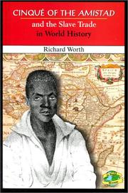 Cover of: Cinqué of the Amistad and the slave trade in world history by Richard Worth