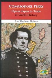 Cover of: Commodore Perry opens Japan to trade in world history by Ann Gaines