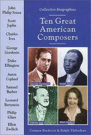 Cover of: Ten Great American Composers (Collective Biographies) | Carmen Bredeson