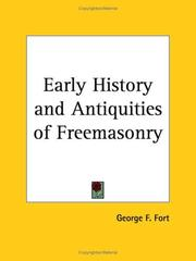 Cover of: Early History and Antiquities of Freemasonry by George F. Fort