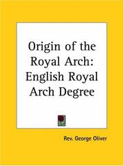 Cover of: Origin of the Royal Arch | George Oliver