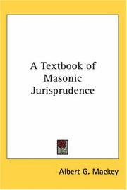 Cover of: A Textbook of Masonic Jurisprudence | Albert Gallatin Mackey