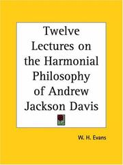 Cover of: Twelve Lectures on the Harmonial Philosophy of Andrew Jackson Davis | W. H. Evans