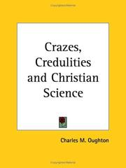 Cover of: Crazes, Credulities and Christian Science | Charles M. Oughton