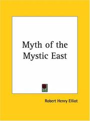 Cover of: Myth of the Mystic East | Robert Henry Elliot