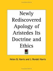 Cover of: Newly Rediscovered Apology of Aristedes Its Doctrine and Ethics | Helen B. Harris
