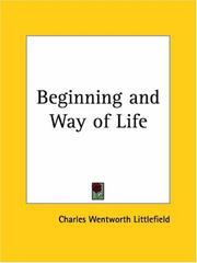 Cover of: Beginning and Way of Life | Charles W. Littlefield