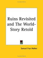Cover of: Ruins Revisited and The World-Story Retold | Samuel Frye Walker