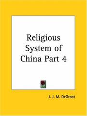 Cover of: Religious System of China, Part 4 | J. J. M., Ph.D. Degroot