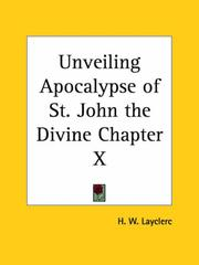 Cover of: Unveiling Apocalypse of St. John the Divine Chapter X | H. W. Layclerc