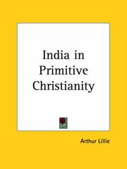 Cover of: India in Primitive Christianity | Arthur Lillie