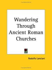 Cover of: Wandering Through Ancient Roman Churches | Rodolfo Lanciani