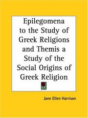 Cover of: Epilegomena to the Study of Greek Religions and Themis a Study of the Social Origins of Greek Religion | Jane E. Harrison