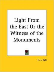 Cover of: Light from the East or the Witness of the Monuments by C. J. Ball