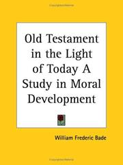 Cover of: Old Testament in the Light of Today A Study in Moral Development | William Frederic Bade