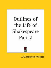 Cover of: Outlines of the Life of Shakespeare, Part 2 | James Orchard Halliwell-Phillipps