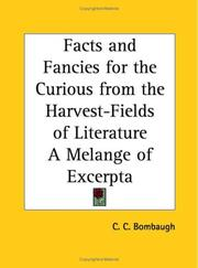 Cover of: Facts and Fancies for the Curious from the Harvest-Fields of Literature A Melange of Excerpta by C. C. Bombaugh