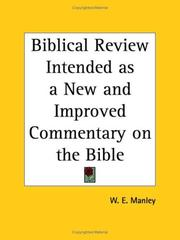 Cover of: Biblical Review Intended as a New and Improved Commentary on the Bible | W. E. Manley
