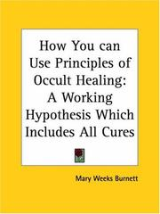 Cover of: How You can Use Principles of Occult Healing | Mary Weeks Burnett